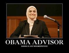 Obama adviser on Muslim affairs, Dalia Mogahed said Sharia law is misunderstood.   Yeah - I see how MISUNDERSTOOD it is every time I see pictures of STONINGS....BEHEADINGS....TERRORIST BOMBINGS....CHRISTIAN AND JEWISH PERSECUTION.