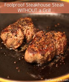 Foolproof Steakhouse Steak Recipe. No Grill Needed. So easy and so much cheaper than going out! #paleo #oursavorylife