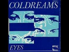 """Coldreams - Eyes. French coldwave band from the 80's. Only released a 7"""" single and possibly a tape recording that is nowhere to be found. What a shame!"""