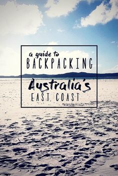 How to tread the boards of the Australian East Coast backpacker-style including tips on where to stay, what to do and how to travel...