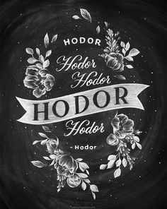 Hodor Hodor Hodor - Game of Thrones quote chalk art by Casey Ligon