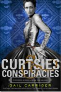 Author Gail Carriger -Curtsies and Conspiracies. Finishing School Book the Second.