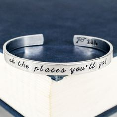 Oh The Places You'll Go! Cuff Bracelet - Graduation Gift - Class of 2016 - Adjustable Aluminum Bracelet