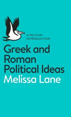 """Read """"Greek and Roman Political Ideas A Pelican Introduction"""" by Melissa Lane available from Rakuten Kobo. What is politics? What are the origins of political philosophy? What can we learn from the Greeks and Romans? In Greek a. Tim O'brien, Jeanette Winterson, King's College, Best Book Covers, Penguin Classics, Penguin Books, Latest Books, Call Her, Nonfiction Books"""