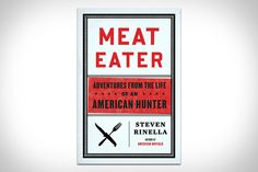 Odds are you'll never really know what it's like to hunt for your own food — but you can learn more about it by reading Meat Eater: Adventures from the Life of an American Hunter. This interesting tome tells the story of noted author, TV host, and hunter Steven Rinella, as chronicled through the tales of ten hunts, starting when he was just 10 and ending when he's 37. On the way, you'll learn far more about hunting, eating wild game, and food in general than you'd expect