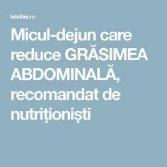 Micul-dejun care reduce GRĂSIMEA ABDOMINALĂ, recomandat de nutriționiști Health And Beauty, Therapy, The Body