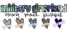 Military girlfriend <3 Strong. Proud. Faithful