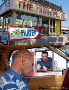 """Prayer Booth Drive-Thru          A few years ago the """"Main Place Christian Fellowship"""", an evangelical church located in Tustin outside Los Angeles, converted a former photo booth in a nearby parking lot into a drive-thru prayer booth. Any driver in need of a prayer can drive through and remain in his car while a pastor on duty prays for him through a window. In addition to free prayers, the booth also gives away free Bibles, bottled water and sometimes flowers."""