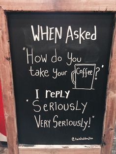 twisteddoodles: I drew the blackboard at my local coffee shop I can relate to this! I Love Coffee, Coffee Art, Coffee Shop, Coffee Lovers, Come & Get It, Writing Art, Heartfelt Quotes, Coffee Humor, You Take
