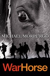 War Horse by Michael Morpurgo. In 1914, Joey, a young farm horse, is sold to the army and thrust into the midst of the war on the Western Front. With his officer, he charges towards the enemy, witnessing the horror of the frontline. But even in the desolation of the trenches, Joey's courage touches the soldiers around him.