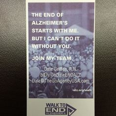 The end of #Alzheimer's starts with us... but we can't do it without you! Help us by donating to our team or walk with us! Learn more here: http://ow.ly/SLmGK #goendalz #endalz