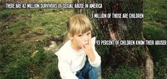 42 million survivors of sexual abuse in America. Read more: http://safeworldcommunity.net/group/childrens-rights/forum/topic/show?id=6512417%3ATopic%3A5886