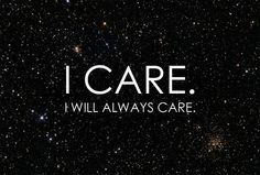 I care about you and love you so much work is crazy today Caring Too Much, I Care Too Much, Emotion, Sweet Quotes, Care Quotes, Care About You, How I Feel, Be Yourself Quotes, Picture Quotes