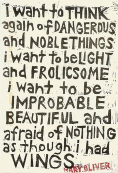 dangerous and noble things...by mary oliver by lula