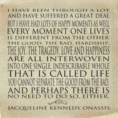 Jacqueline Kennedy Onassis, a beautiful and wise woman.