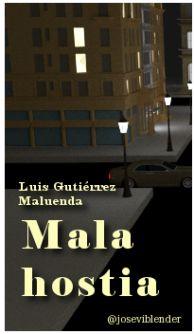 Mala hostia. Luis Gutiérrez Maluenda.