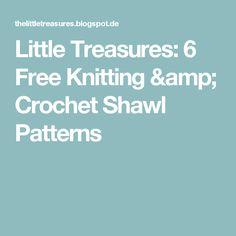 Little Treasures: 6 Free Knitting & Crochet Shawl Patterns