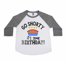 Go Shorty Its Your Birthday is the raddest birthday shirt around! Design comes on our super popular Raglan Shirts and is guaranteed to leave your child stylin on his or her birthday day!  This design is printed using our Direct to Garment Printing - design printed directly on to the fabric to last a lifetime!  ►Need a name and/or number added to the back of your shirt, click here: https://www.etsy.com/listing/262819904/add-on-additional-lettering-to-the-back?ref&...