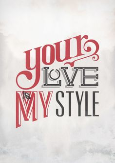 YOUR LOVE IS MY STYLEBy SNACK DESIGN