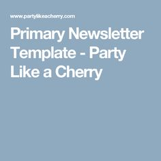 Primary Newsletter Template - Party Like a Cherry