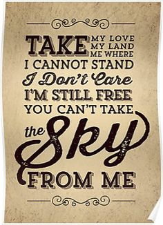 I miss the series Firefly.Take my love, take my land.Take me where I cannot stand.I don't care, I'm still free.You can't take the sky from me Firefly Serenity, Serenity Movie, Joss Whedon, Geek Out, My Land, Take My, Tshirt Colors, Favorite Quotes, Favorite Things