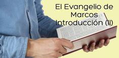 Prédicas cristianas: Introducción al evangelio de Marcos (2)
