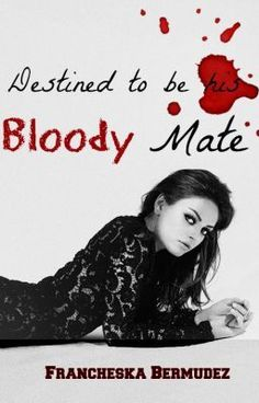 "Read ""Bloody Mate - Chapter One - First day"" #vampire #werewolf"