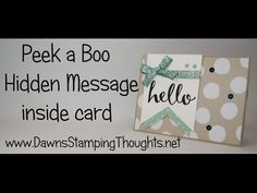 Peek a Boo Hidden Message card video (Dawns stamping thoughts Stampin'Up! Demonstrator Stamping Videos Stamp Workshop Classes Scissor Charms Paper Crafts)