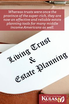 Whereas trusts were once the province of the super-rich, they are now an effective and reliable estate planning tools for many middle income Americans as well.