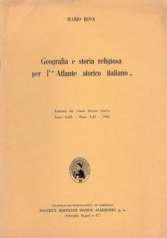 MARIO ROSA   GEOGRAFIA RELIGIOSA   PER L'ATLANTE STORICO ITALIANO   ESTRATTO DA NUOVA RIVISTA STORICA  ANNI LIII FASC. I-II 1969  SOCIETA' EDITRICE DANTE ALIGHIERI    L 1973 Copertina morbida editoriale una piega all'angolo superiore interno e al margine superiore delle ultime pagine, interno in ottimo stato n. pag 43 cm. 24 x 17