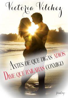 P R O M E S A S   D E   A M O R: Reseña - Dime que bailarás conmigo, Victoria Vílchez (FanArt realizado por FlordeCereza)