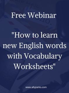 "Free webinar ""How to learn new English words with Vocabulary Worksheets"""