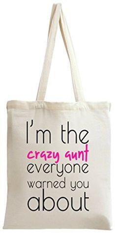 I'm The Crazy Aunt Funny Slogan Tote Bag Styleart https://www.amazon.de/dp/B00YA4UFJS/ref=cm_sw_r_pi_dp_x_oZIkybXJFQDRR