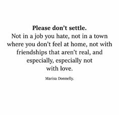 For those who need this, remind yourself, don't EVER settle for less than what you truly deserve. Cute Quotes, Words Quotes, Wise Words, Sayings, Meaningful Quotes, Inspirational Quotes, Favorite Quotes, Best Quotes, Note To Self