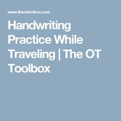 Handwriting Practice While Traveling | The OT Toolbox