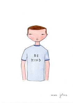 """Kindness is underrated. We could always use more of it.""  Marc Johns: be kind"