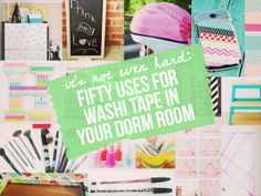 it's not even hard: fifty uses for washi tape in your dorm room