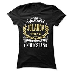 JOLANDA .Its a JOLANDA Thing You Wouldnt Understand - T - #funny shirt #tshirt pillow. BUY-TODAY => https://www.sunfrog.com/LifeStyle/JOLANDA-Its-a-JOLANDA-Thing-You-Wouldnt-Understand--T-Shirt-Hoodie-Hoodies-YearName-Birthday-64742945-Ladies.html?68278
