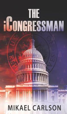 The iCongressman (The Michael Bennit Series Book 2) by Mikael Carlson http://www.amazon.com/dp/B00JAXRWQS/ref=cm_sw_r_pi_dp_OU-Pvb0S6PKF2