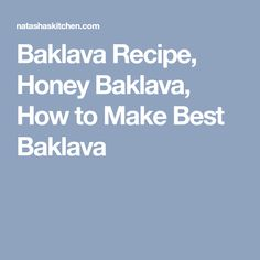 Baklava Recipe, Honey Baklava, How to Make Best Baklava