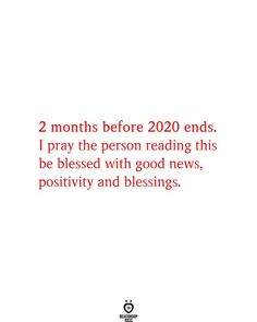 2 months before 2020 ends. I pray the person reading this be blessed with good news, positivity and blessings.