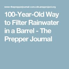 100-Year-Old Way to Filter Rainwater in a Barrel - The Prepper Journal