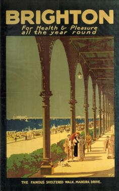 Brighton for Health Pleasure all the Year Round Vintage Travel Poster Artwork by TF The famous sheltered walk Madeira Drive Brighton This is Posters Uk, Railway Posters, Pub Vintage, Vintage Style, British Travel, National Railway Museum, Tourism Poster, Brighton And Hove, Brighton Sussex