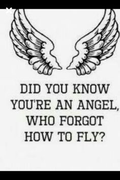 Well now I know thnx for telling I fell better since my day was really bad I felt sooo confused and sad .... But now I feel great that I'm  an angel