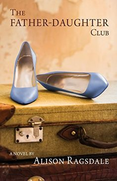 The Father-Daughter Club by Alison Ragsdale http://www.amazon.com/dp/0990747832/ref=cm_sw_r_pi_dp_cJdOub1W6V0EC