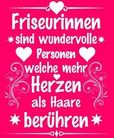 #Friseurinnen sind wundervolle #Personen welche mehr #Herzen als #Haare berühren. Cooler #Spruch für eine #Friseurin. JETZT KLICKEN!