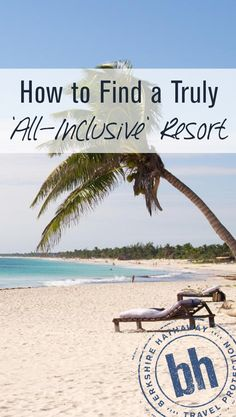 """You've probably seen the phrase """"all-inclusive"""" in travel brochures or on travel sites. But what does """"all-inclusive"""" really mean? ... These days an all-inclusive could be anything from a """"traditional"""" all-inclusive to a """"luxury inclusive,"""" with many stops in between."""