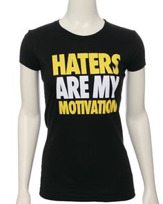 rue21 : HATERS MY MOTIVATORS