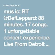 mus ic: RT @DefLeppard: 88 minutes. 17 songs. 1 unforgettable concert experience. Live From Detroit DVD available now… https://t.co/MiAnDRI7eB