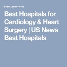 Best Hospitals for Cardiology & Heart Surgery | US News Best Hospitals